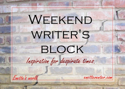 Weekend writer's block